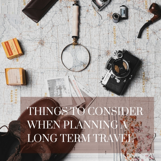 Follow this advice when planning a long term travel